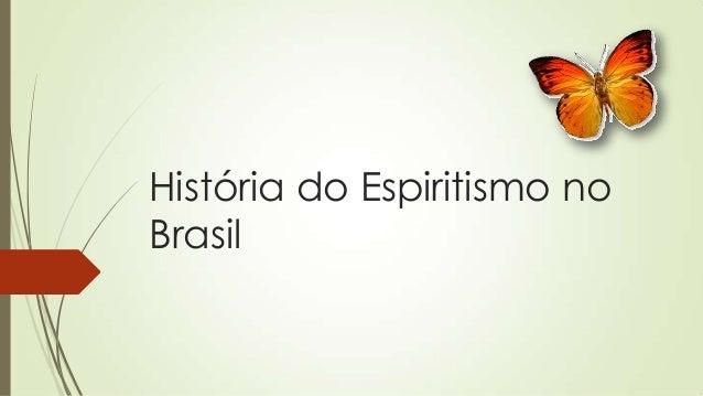 História do Espiritismo no Brasil