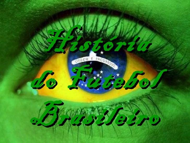 História do Futebol Brasileiro