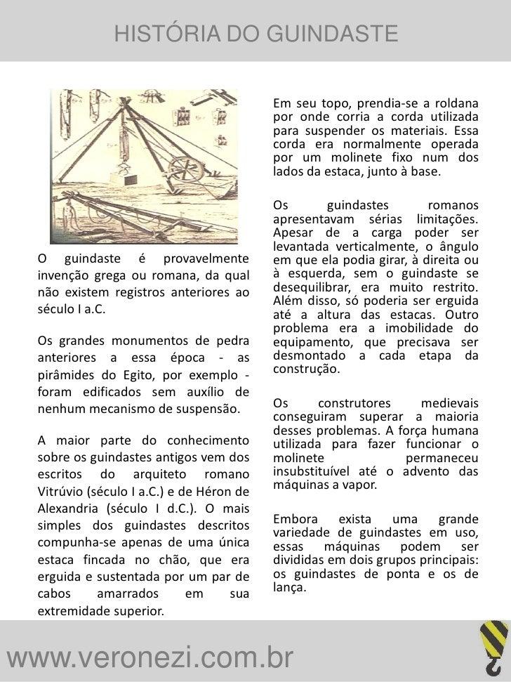 HISTÓRIA DO GUINDASTE                                             Em seu topo, prendia-se a roldana                       ...