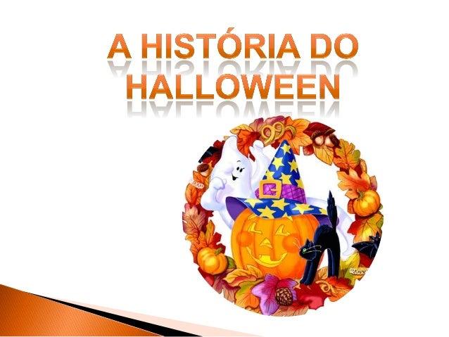 O Halloween (Dia das Bruxas) é um evento tradicional e cultural que se comemora no dia 31 de outubro, em especial, nos paí...