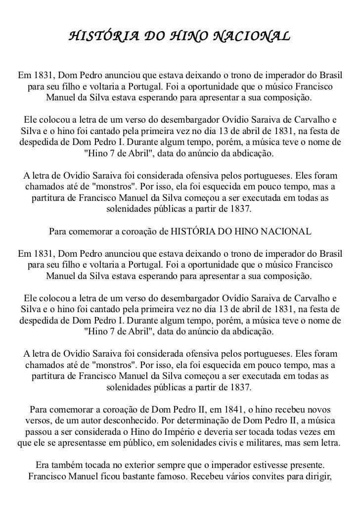 HISTÓRIADOHINONACIONALEm 1831, Dom Pedro anunciou que estava deixando o trono de imperador do Brasil para seu filho e v...