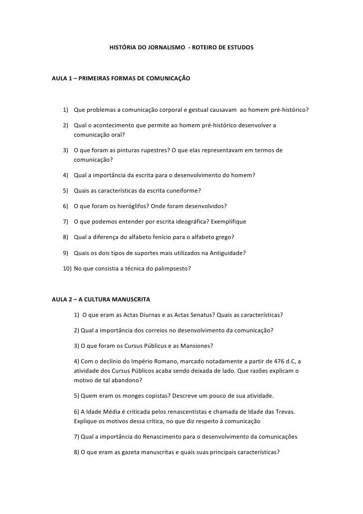 HISTÓRIA DO JORNALISMO - ROTEIRO DE ESTUDOSAULA 1 – PRIMEIRAS FORMAS DE COMUNICAÇÃO   1) Que problemas a comunicação corpo...