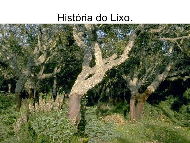 História do Lixo.