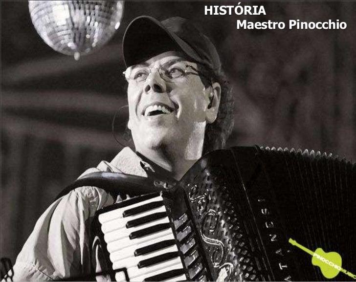 HISTÓRIA<br />        Maestro Pinocchio<br />