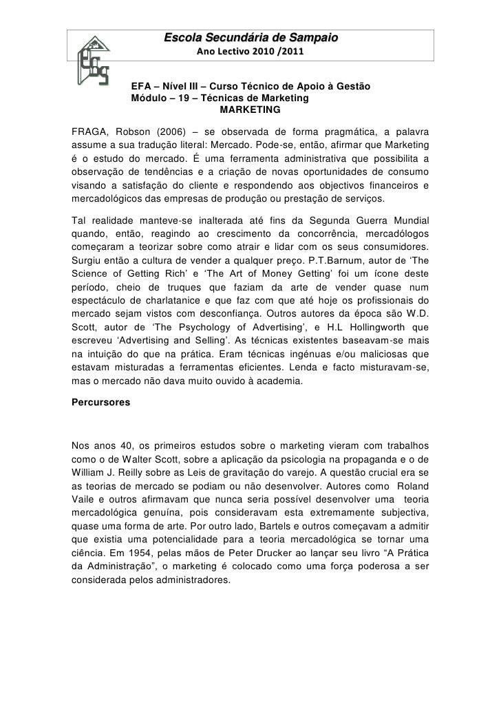 MARKETING<br />FRAGA, Robson (2006) – se observada de forma pragmática, a palavra assume a sua tradução literal: Mercado. ...