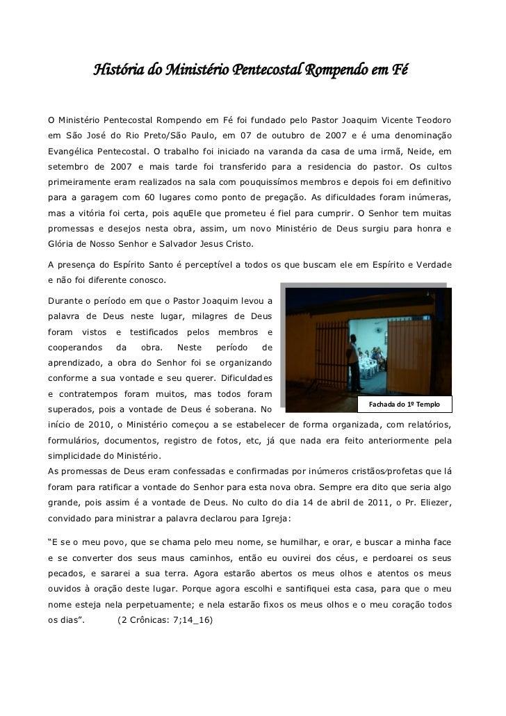 História do Ministério Pentecostal Rompendo em FéO Ministério Pentecostal Rompendo em Fé foi fundado pelo Pastor Joaquim V...