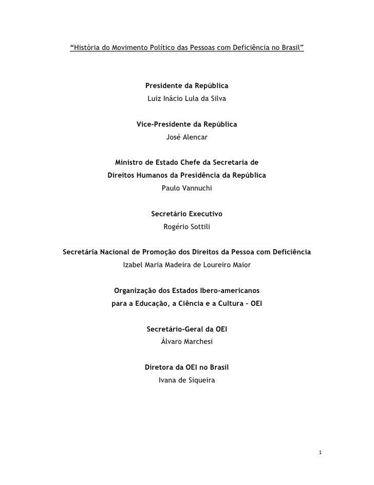 """""""História do Movimento Político das Pessoas com Deficiência no Brasil""""                       Presidente da República      ..."""