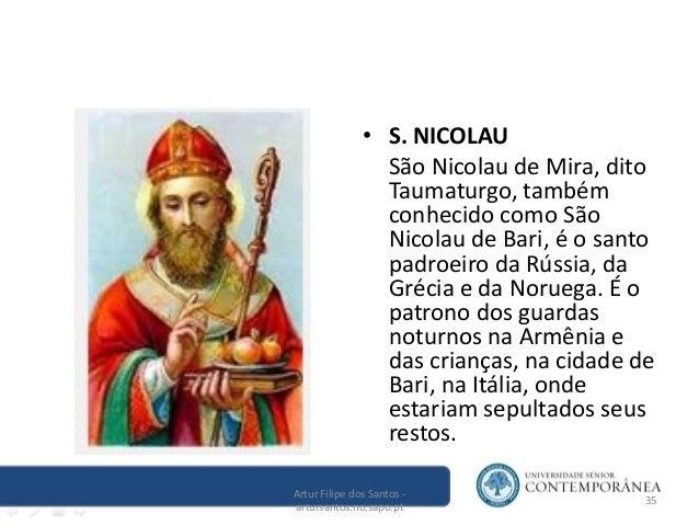cbc13beab ... 35. • S. NICOLAU São Nicolau de Mira, dito Taumaturgo, também conhecido  ...