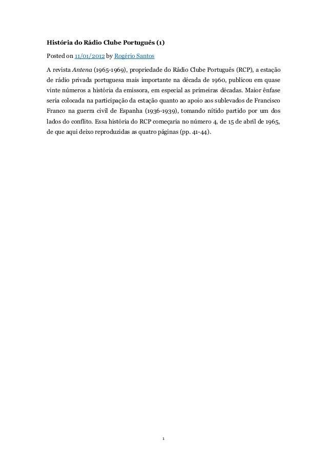 História do Rádio Clube Português (1) Posted on 11/01/2012 by Rogério Santos A revista Antena (1965-1969), propriedade do ...