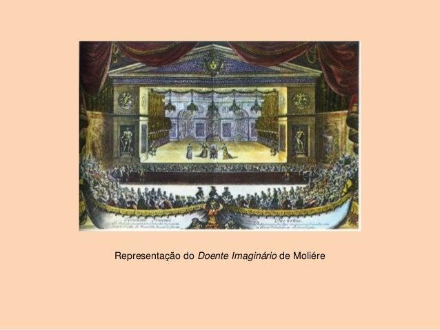 Representação do Doente Imaginário de Moliére