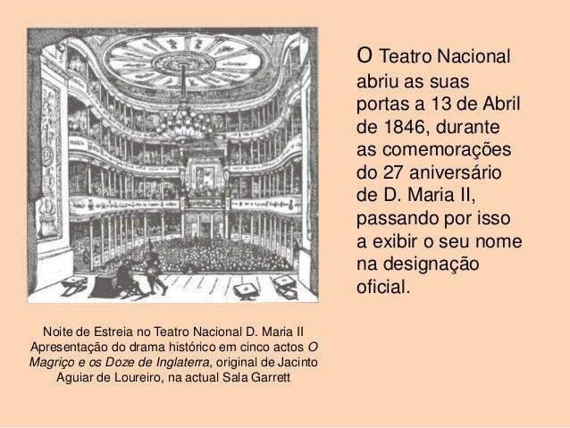 O Teatro Nacional                                                       abriu as suas                                     ...