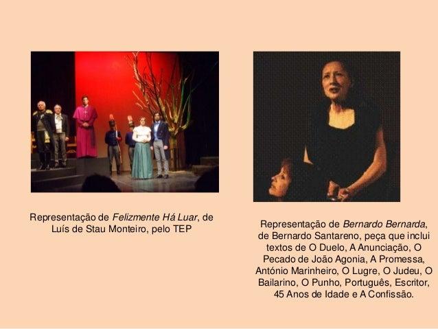Representação de Felizmente Há Luar, de    Luís de Stau Monteiro, pelo TEP        Representação de Bernardo Bernarda,     ...
