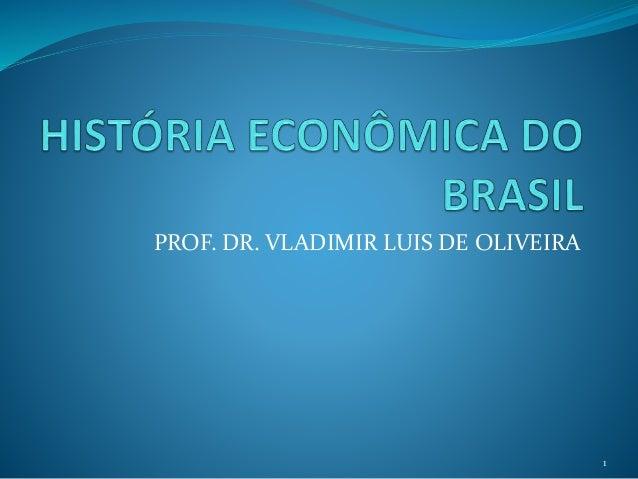 PROF. DR. VLADIMIR LUIS DE OLIVEIRA  1