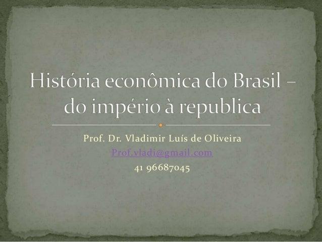Prof. Dr. Vladimir Luís de Oliveira  Prof.vladi@gmail.com  41 96687045