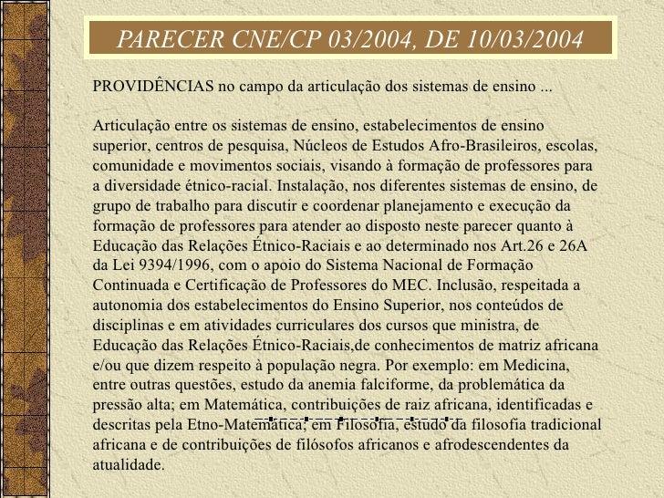 PARECER CNE/CP 03/2004, DE 10/03/2004 PROVIDÊNCIAS no campo da articulação dos sistemas de ensino ...  Articulação entre o...