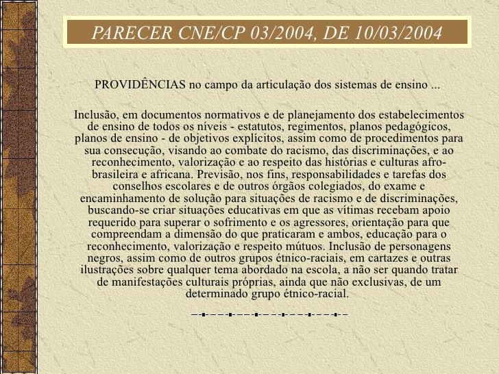 PARECER CNE/CP 03/2004, DE 10/03/2004 PROVIDÊNCIAS no campo da articulação dos sistemas de ensino ...  Inclusão, em docume...