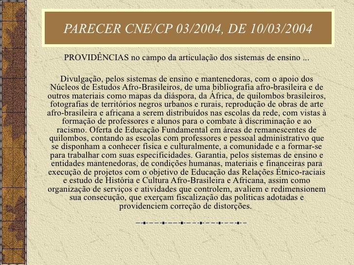 PARECER CNE/CP 03/2004, DE 10/03/2004 PROVIDÊNCIAS no campo da articulação dos sistemas de ensino ...  Divulgação, pelos s...