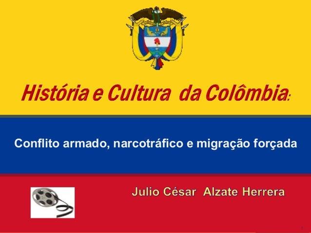 Conflito armado, narcotráfico e migração forçada 1