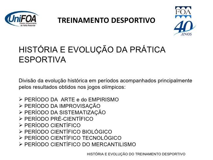 TREINAMENTO DESPORTIVO HISTÓRIA E EVOLUÇÃO DO TREINAMENTO DESPORTIVO <ul><li>HISTÓRIA E EVOLUÇÃO DA PRÁTICA ESPORTIVA </li...