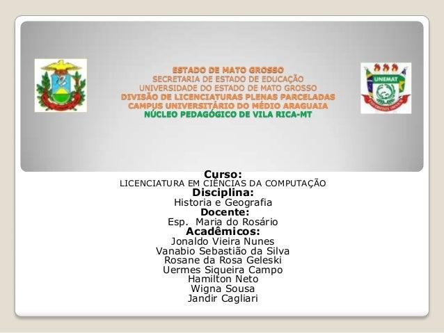 ESTADO DE MATO GROSSO       SECRETARIA DE ESTADO DE EDUCAÇÃO    UNIVERSIDADE DO ESTADO DE MATO GROSSODIVISÃO DE LICENCIATU...