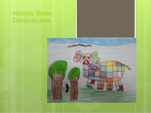 História: ElmerDavid Mckee