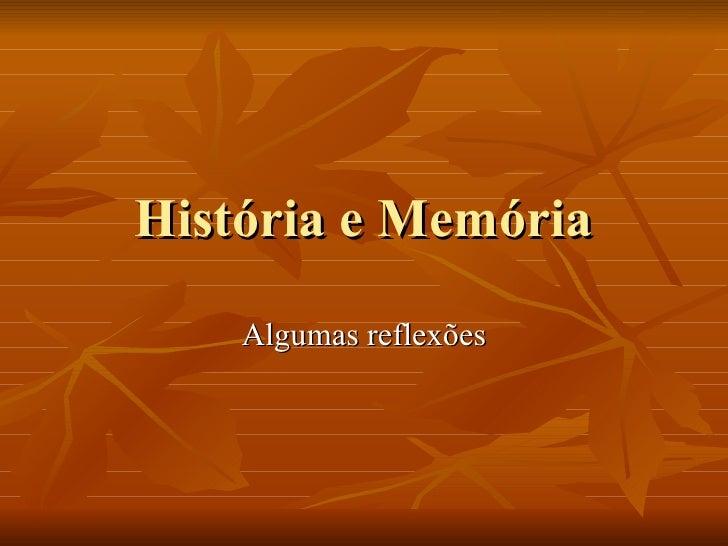 História e Memória    Algumas reflexões