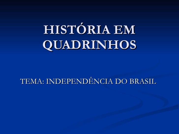 HISTÓRIA EM QUADRINHOS TEMA: INDEPENDÊNCIA DO BRASIL