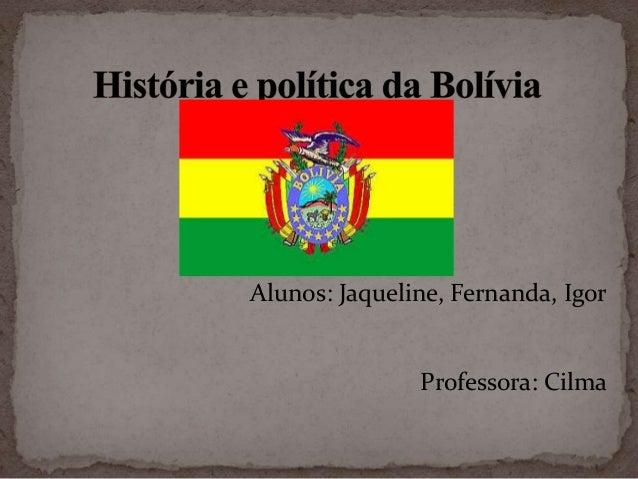 Alunos: Jaqueline, Fernanda, Igor Professora: Cilma