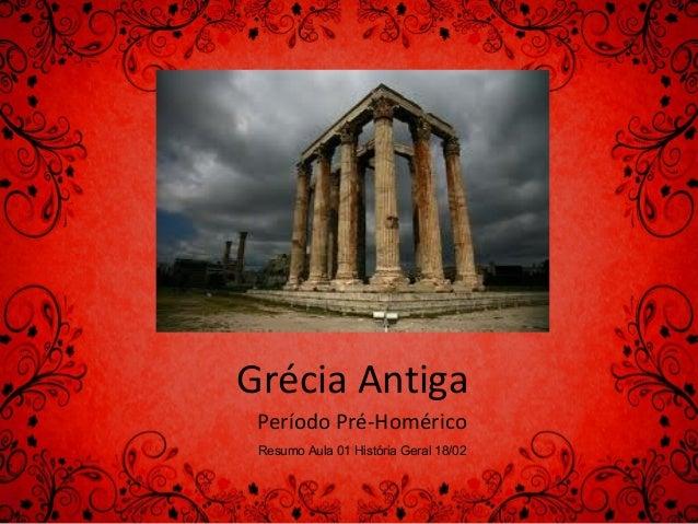 Grécia Antiga Período Pré-Homérico Resumo Aula 01 História Geral 18/02