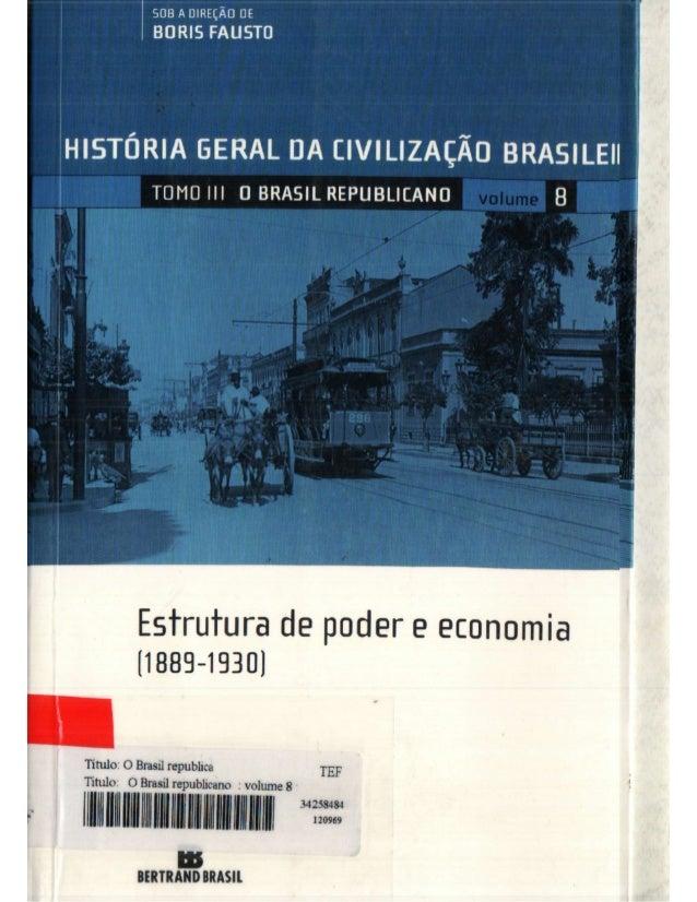 História Geral da Civilização Brasileira - Tomo III: O Brasil Republicano