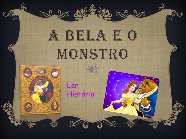 A Bela e o Monstro<br />Ler História<br />