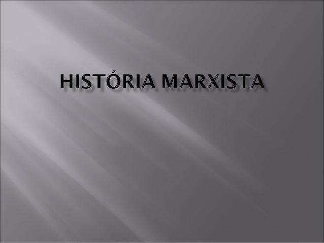    Concepção dialéctica e materialista da realidade    (materialismo dialéctico).   Interpretação da História a partir d...