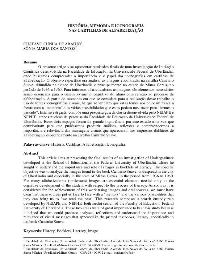 HISTÓRIA, MEMÓRIA E ICONOGRAFIA NAS CARTILHAS DE ALFABETIZAÇÃO GUSTAVO CUNHA DE ARAÚJO1 . SÔNIA MARIA DOS SANTOS2 . Resumo...