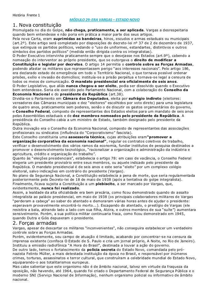 História  Frente 1<br />MÓDULO 29: ERA VARGAS – ESTADO NOVO<br />1. Nova constituiçãoPromulgada no dia do Golpe,não chega...