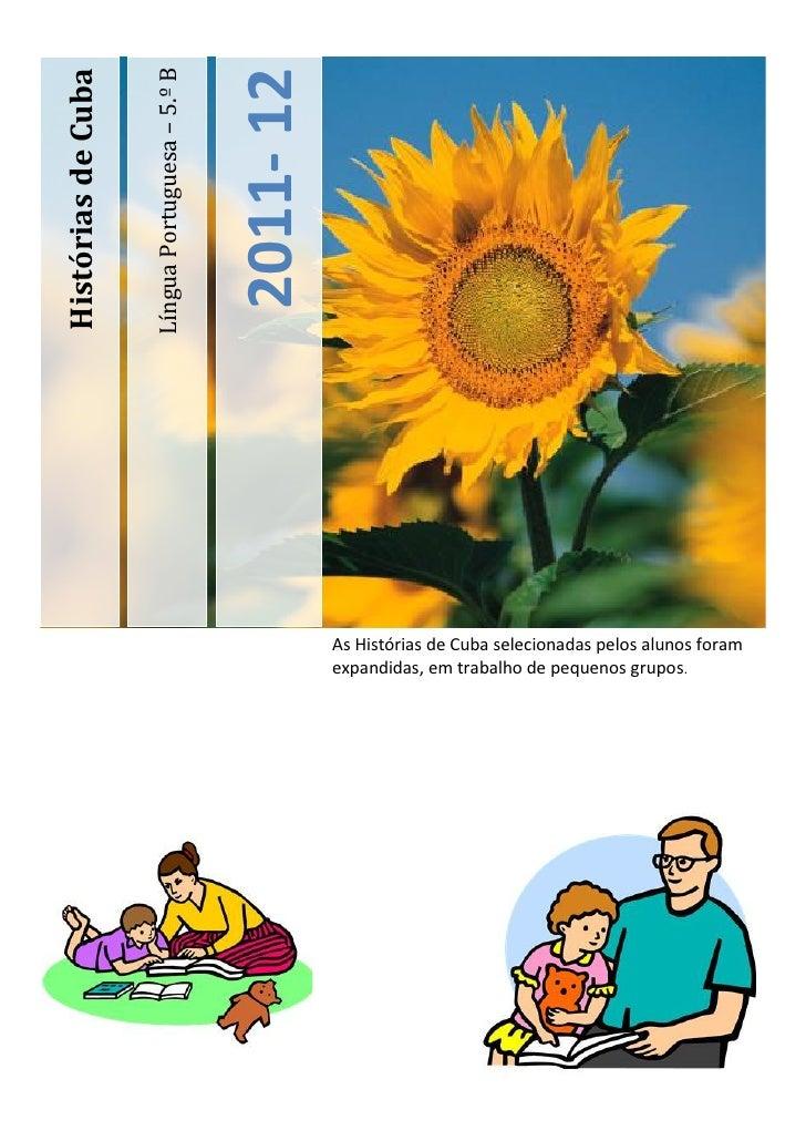 Língua Portuguesa – 5.º BHistórias de Cuba                                                2011- 12                        ...