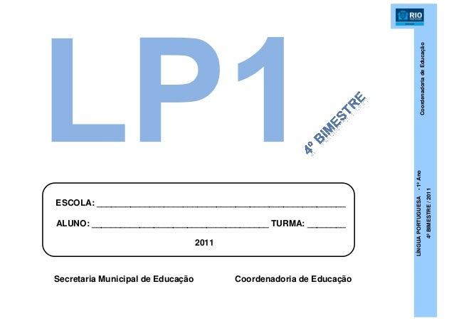 CoordenadoriadeEducação LÍNGUAPORTUGUESA-1ºAno 4ºBIMESTRE/2011 Secretaria Municipal de Educação Coordenadoria de Educação ...