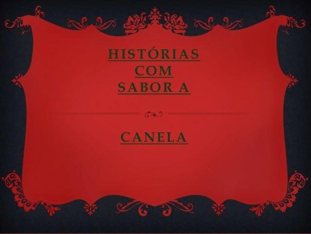 HISTÓRIAS COM SABOR A CANELA