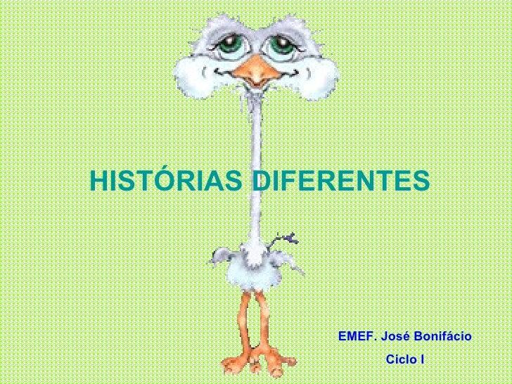 HISTÓRIAS DIFERENTES EMEF. José Bonifácio Ciclo I