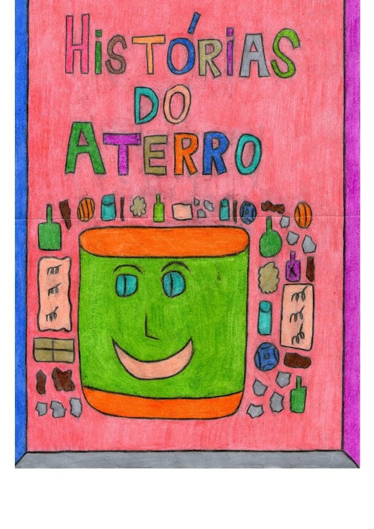 """Esta coletânea de """"Histórias do aterro"""" foi elaborada por alunos do 9º ano do ensino FundamentalII, após participarem da O..."""