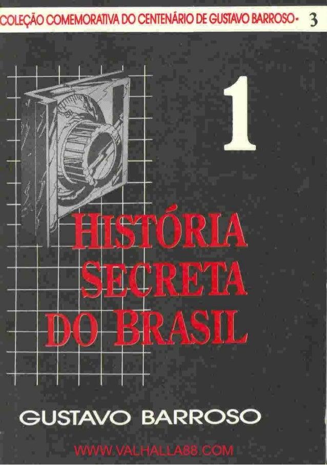 História Secreta do Brasil I  - Gustavo Barroso
