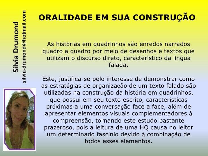 sílvia-drumond@hotmail.com Sílvia Drumond                                ORALIDADE EM SUA CONSTRUÇÃO                      ...