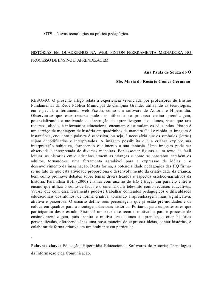 GT9 – Novas tecnologias na prática pedagógica.    HISTÓRIAS EM QUADRINHOS NA WEB: PIXTON FERRRAMENTA MEDIADORA NO PROCESSO...