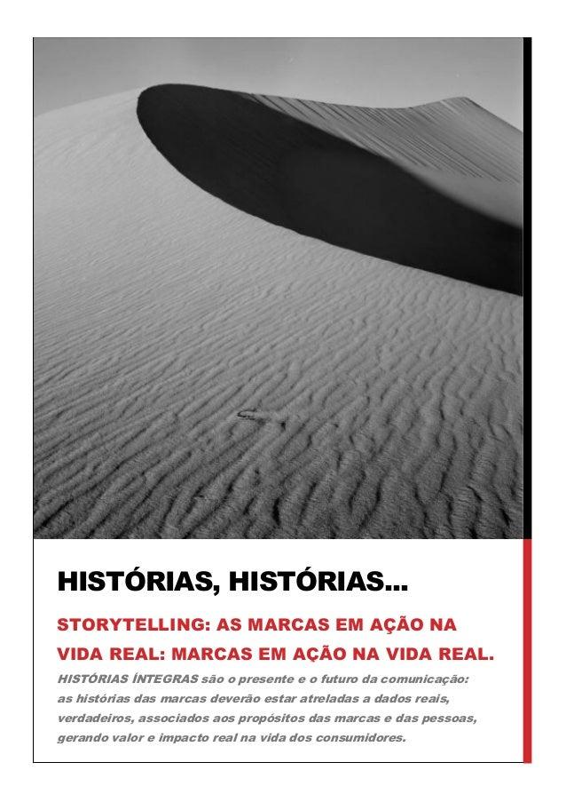 HISTÓRIAS ÍNTEGRAS são o presente e o futuro da comunicação: as histórias das marcas deverão estar atreladas a dados reais...