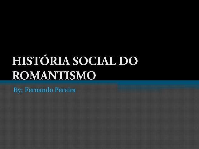 By; Fernando Pereira