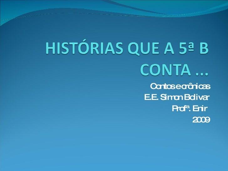Contos e crônicas E.E. Simon Bolivar Profª. Enir  2009