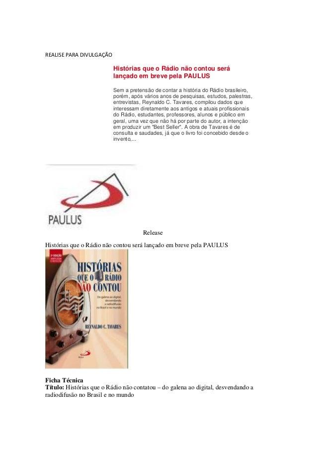 REALISE PARA DIVULGAÇÃO Histórias que o Rádio não contou será lançado em breve pela PAULUS Sem a pretensão de contar a his...
