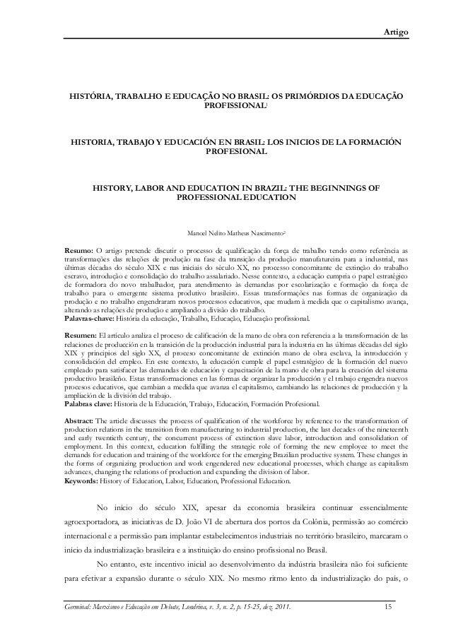 Artigo Germinal: Marxismo e Educação em Debate, Londrina, v. 3, n. 2, p. 15-25, dez. 2011. 15 HISTÓRIA, TRABALHO E EDUCAÇÃ...