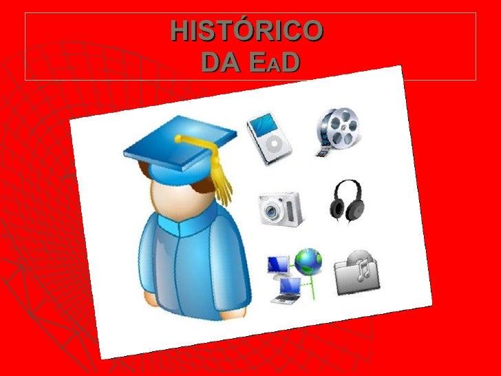HISTÓRICO  DA E A D