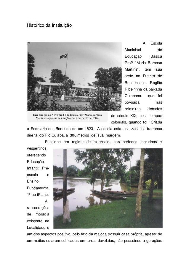 """Histórico da Instituição A Escola Municipal de Educação Básica Profª """"Maria Barbosa Martins"""", tem sua sede no Distrito de ..."""