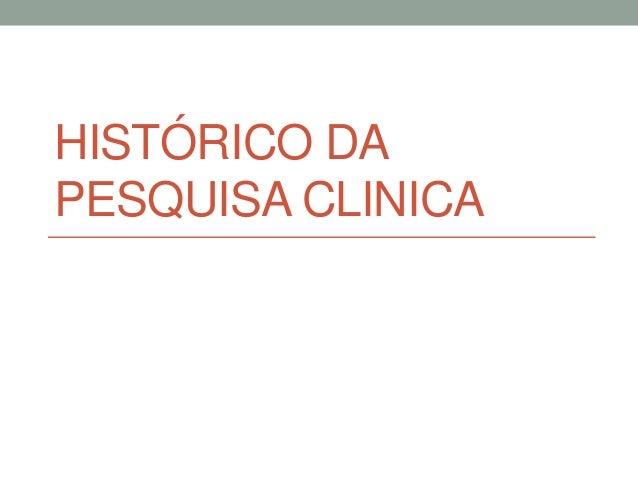 HISTÓRICO DA PESQUISA CLINICA